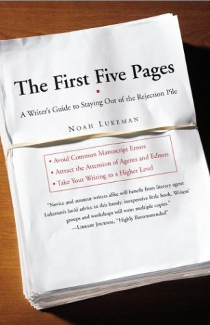 """Noah Lukeman's """"The First Five Pages, A Writer's Guide to Staying Out of the Rejection Pile"""""""